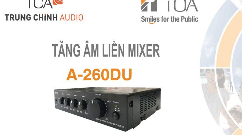 tca-dai-ly-phan-phoi-dau-tien-cua-amply-lien-mixer-toa-a-260du-tai-thi-truong-viet-1